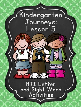 Kindergarten Journeys Lesson 5 RTI Letter and Sight Word Practice