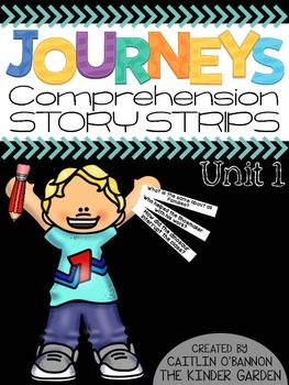 Kindergarten Journeys Unit 1 Reading Comprehension Story Strips