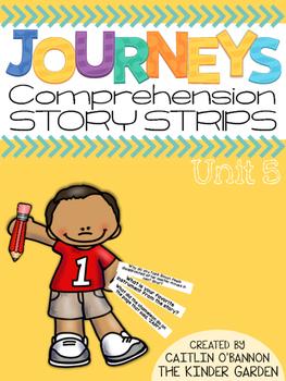 Kindergarten Journeys Unit 5 Reading Comprehension Story Strips