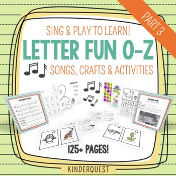 Kindergarten Letter Fun O-Z Sing and Play to Learn: Songs,