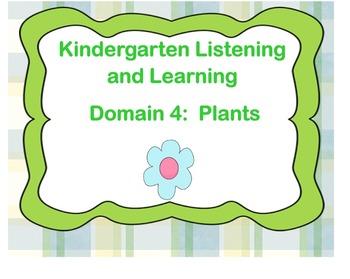 Kindergarten Listening and Learning Domain 4: Plants