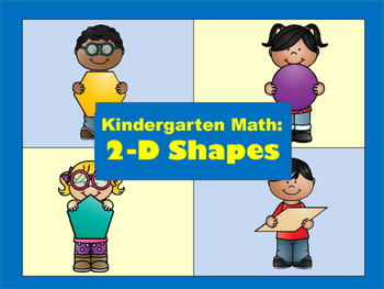 Kindergarten Math: 2-D Shapes