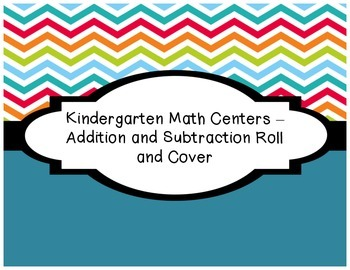 Kindergarten Math Centers - Roll and Cover Addition and Su