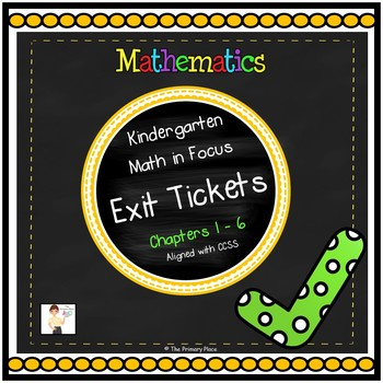 Kindergarten Math in Focus Exit Tickets - Chapters 1 - 6 (