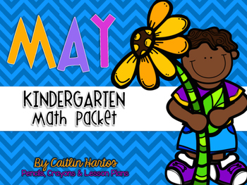 Kindergarten May Math Packet- Stations, Mini Lessons, Acti