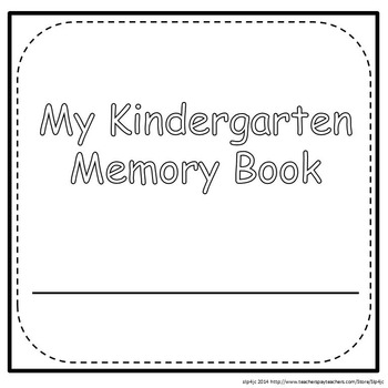 Kindergarten Memory Book--From Beginning to End-of-the-Year