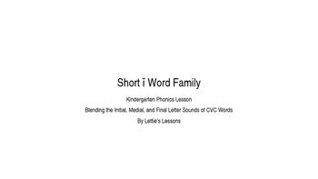 Kindergarten Phonics Lesson: Blending CVC Words- Short i W