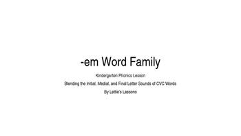 Kindergarten Phonics Lesson: Blending CVC Words- em Word Family