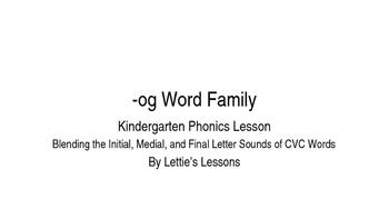 Kindergarten Phonics Lesson: Blending CVC Words -og Word Family