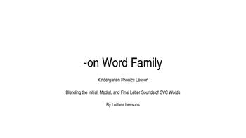 Kindergarten Phonics Lesson: Blending CVC Words -on Word Family