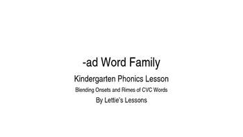 Kindergarten Phonics Lesson: Blending onset and rime- ad W