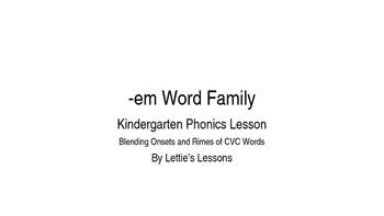 Kindergarten Phonics Lesson: Blending onset and rime- em W