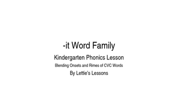 Kindergarten Phonics Lesson: Blending onset and rime- it W