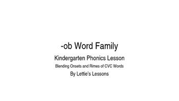 Kindergarten Phonics Lesson: Blending onset and rime- ob W