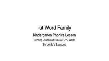 Kindergarten Phonics Lesson: Blending onset and rime- ut W