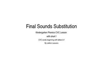 Kindergarten Phonics Lesson: Final Sound Substitutions Sho
