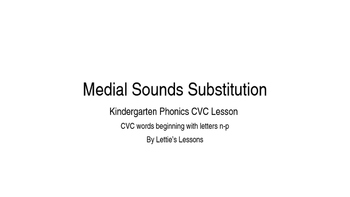 Kindergarten Phonics Lesson: Medial Sound Substitutions CV
