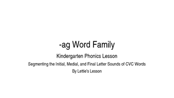 Kindergarten Phonics Lesson: Segmenting CVC Words- ag Word Family