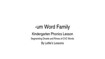 Kindergarten Phonics Lesson: Segmenting onset and rime- um