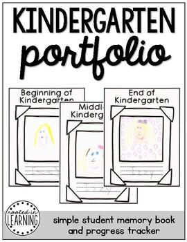 Kindergarten Portfolio: Beginning, Middle, End of Year