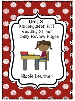 Kindergarten RTI Reading Street Daily Review Pages Unit 3