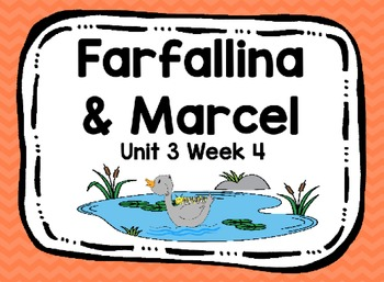 Kindergarten Reading Street Farfallina & Marcel Unit 3 Wee