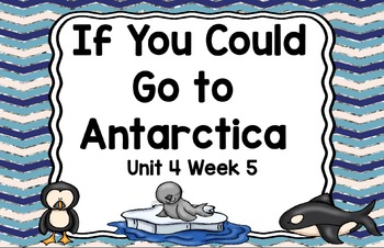 Kindergarten Reading Street If You Could Go to Antarctica