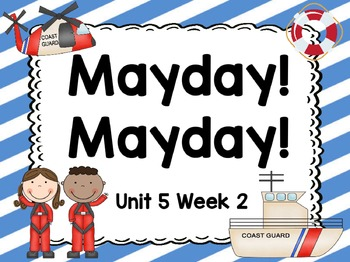 Kindergarten Reading Street Mayday! Mayday! Unit 5 Week 2