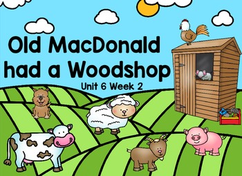 Kindergarten Reading Street Old MacDonald had a Woodshop D
