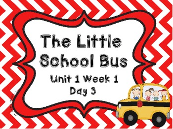 Kindergarten Reading Street The Little School Bus Day 3 Flipchart