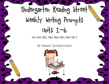 Kindergarten Reading Street Writing Prompts Unit 1-6