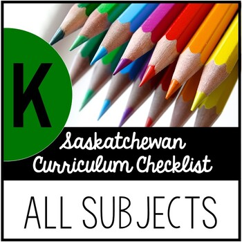 Kindergarten Saskatchewan Curriculum Checklist BUNDLE
