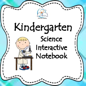 Kindergarten Science Interactive Notebook Bundle {Entire Year}
