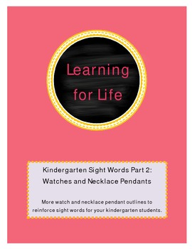 Kindergarten Sight Words Part 2: Watches and Necklace Pendants