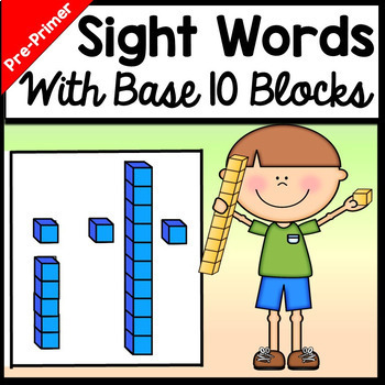 Kindergarten Sight Words with Base 10 Blocks {40 Words!}