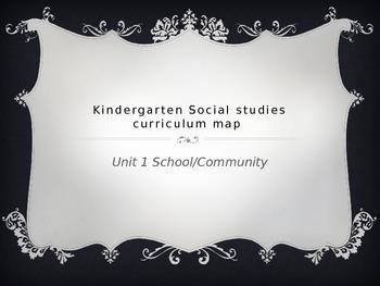 Kindergarten Social Studies Curriculum Map for Unit 1 Scho