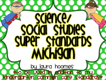 Kindergarten Super Standards- MICHIGAN Science/Social Studies