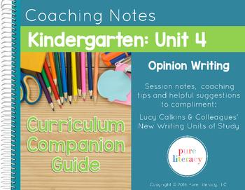 Kindergarten Unit 4 Opinion Writing Curriculum Companion G