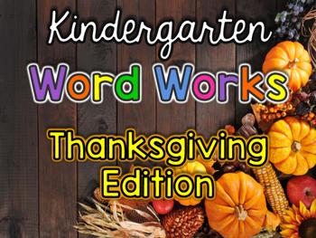 Kindergarten Word Works: Thanksgiving Edition  (Printable