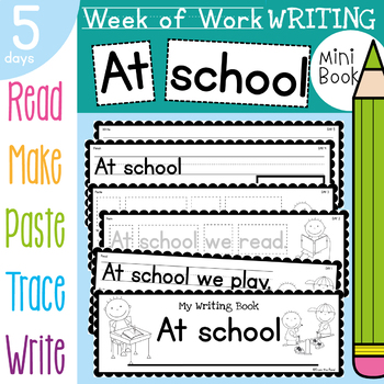 Kindergarten Writing Book - At school - 5 Day Book