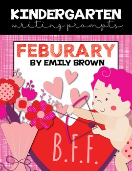 Kindergarten Writing Prompts: February *Notebook OR SmartB