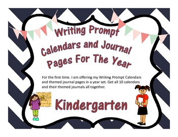 Kindergarten Year of Writing Prompt Calendars and Journal