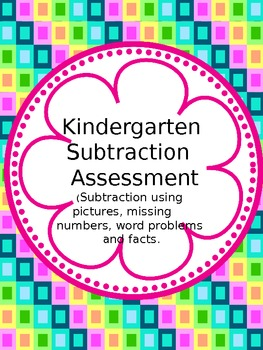 Subtraction Assessment for Kindergarten/1st/2nd