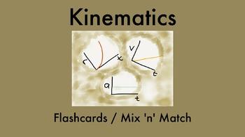 Kinematics: Flashcards / Mix 'n' Match