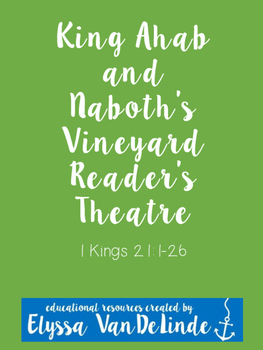 King Ahab and Naboth's Vineyard Reader's Theatre