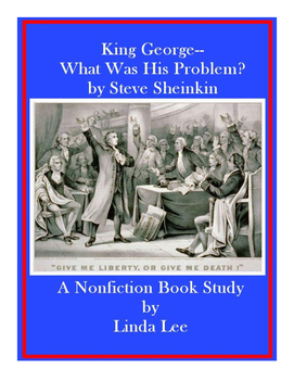 King George:  What Was His Problem? by Steve Sheinkin: A N