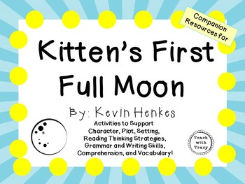 Kitten's First Full Moon by Kevin Henkes:  A Complete Lite