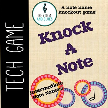 Knock A Note - A Knockout Note Name Game: Intermediate Not
