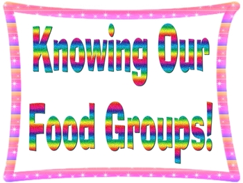 Knowing Our Food Groups Book!