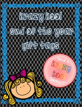 End of the Year Krazy Kool Gift Tags